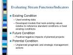 evaluating stream functions indicators