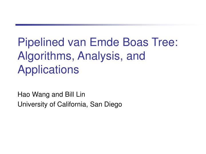 pipelined van emde boas tree algorithms analysis and applications n.