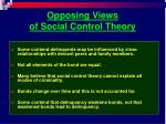opposing views of social control theory