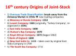 16 th century origins of joint stock