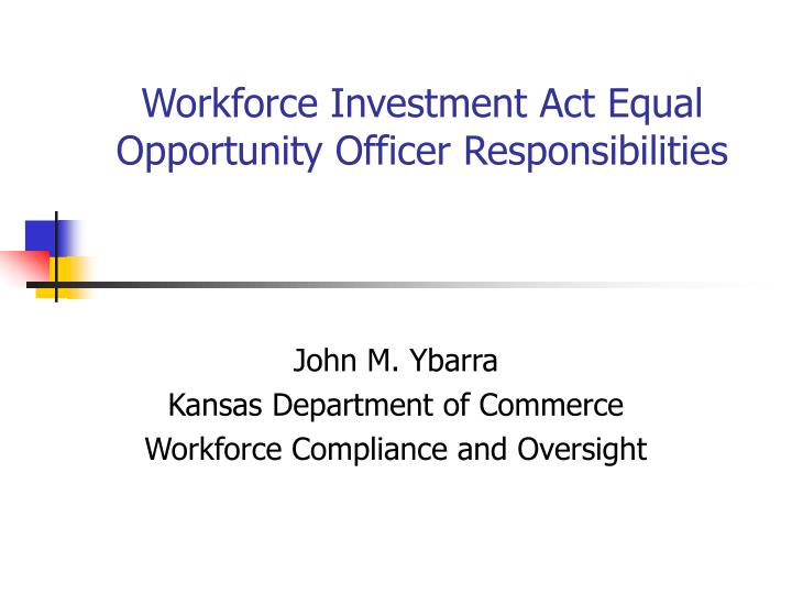 workforce investment act equal opportunity officer responsibilities n.