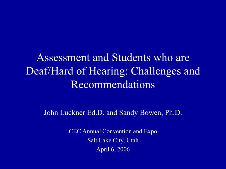 assessment and students who are deaf hard of hearing challenges and recommendations n.
