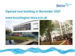 opened new building in november 2007 www brockington leics sch uk