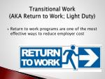 transitional work aka return to work light duty