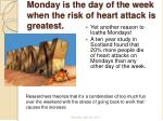 monday is the day of the week when the risk of heart attack is greatest