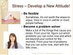 stress develop a new attitude