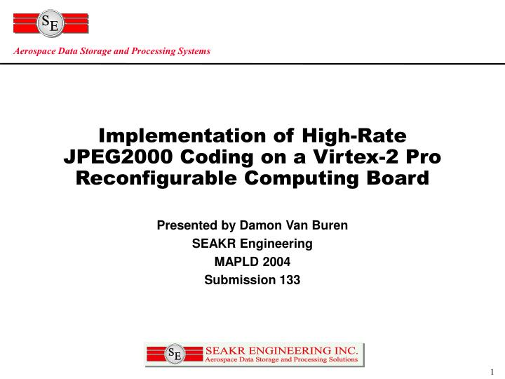 implementation of high rate jpeg2000 coding on a virtex 2 pro reconfigurable computing board n.