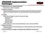 jpeg2000 implementation challenges