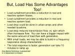 but load has some advantages too