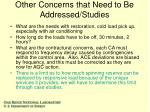other concerns that need to be addressed studies