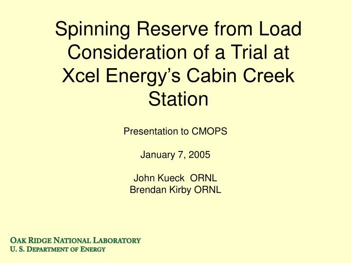 spinning reserve from load consideration of a trial at xcel energy s cabin creek station n.