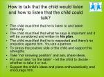 how to talk that the child would listen and how to listen that the child could talk