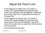 adjust the touch line