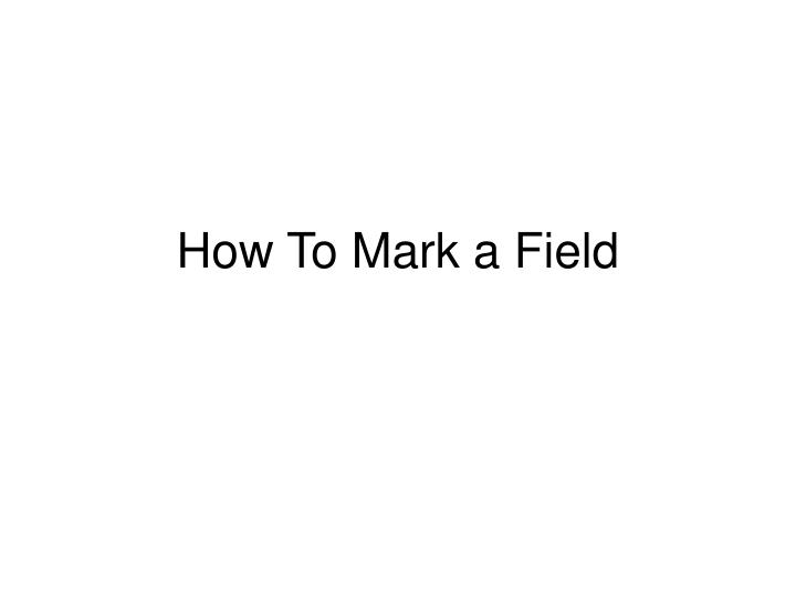 how to mark a field n.