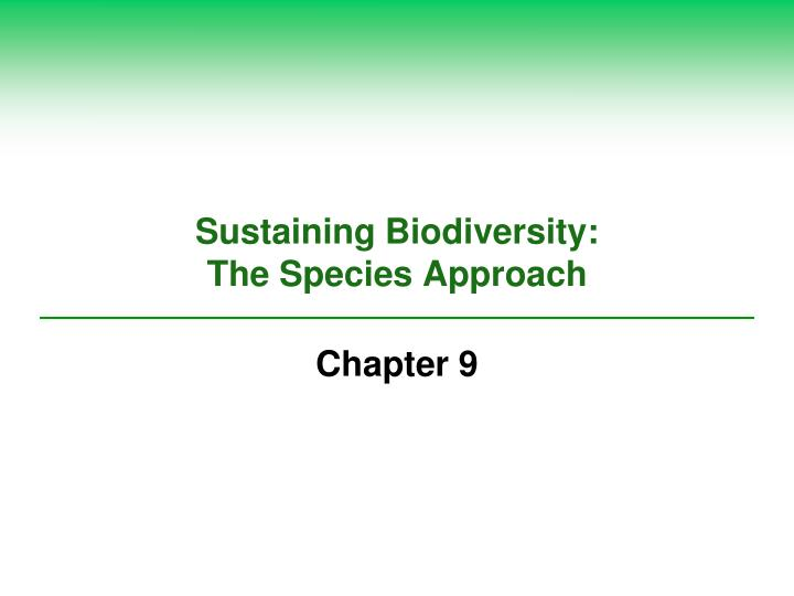 sustaining biodiversity the species approach n.