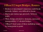 10base5 2 begot bridges routers