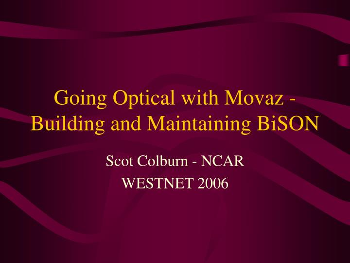 going optical with movaz building and maintaining bison n.