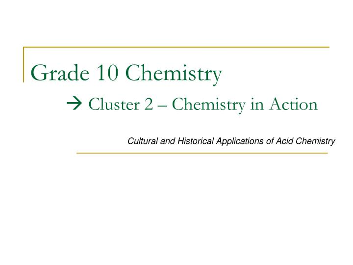 grade 10 chemistry cluster 2 chemistry in action n.