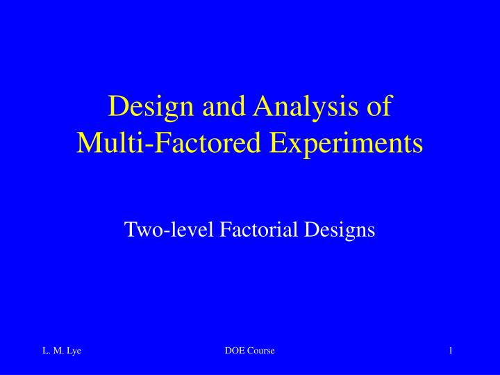 design and analysis of multi factored experiments n.