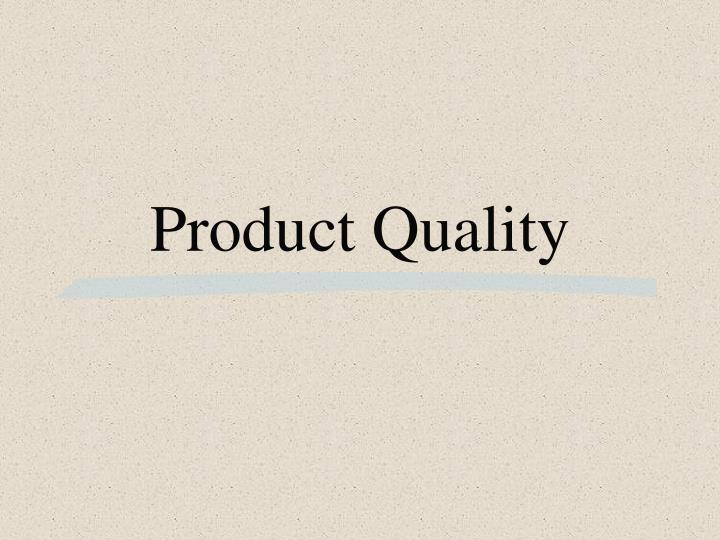 product quality n.