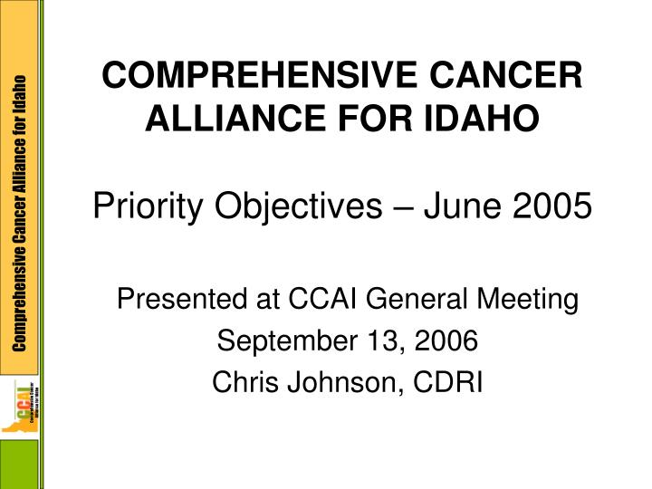 comprehensive cancer alliance for idaho priority objectives june 2005 n.