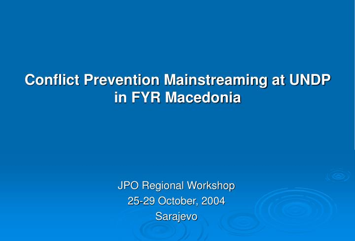 conflict prevention mainstreaming at undp in fyr macedonia n.