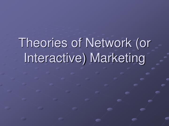theories of network or interactive marketing n.
