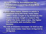 weight loss is accompanied by considerable lowering of the risk of diabetes