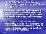weight loss is accompanied by considerable lowering of the risk of diabetes2