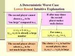 a deterministic worst case lower bound intuitive explanation