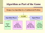 algorithm as part of the game