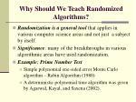 why should we teach randomized algorithms