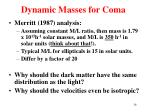dynamic masses for coma