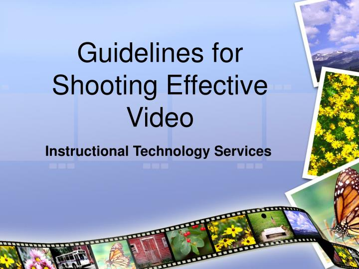 guidelines for shooting effective video n.