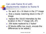 can code frame n d with displacments relative to frame n