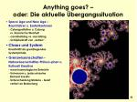 anything goes oder die aktuelle bergangssituation