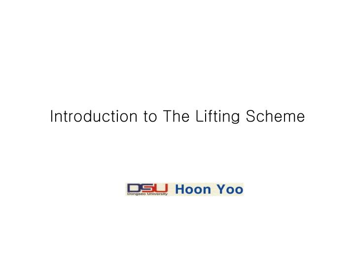 introduction to the lifting scheme n.