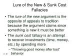 lure of the new sunk cost fallacies
