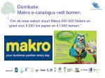 om de twee weken stuurt makro 600 000 folders uit goed voor 5 000 ton papier en 41 600 bomen