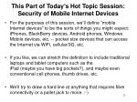 this part of today s hot topic session security of mobile internet devices