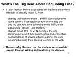 what s the big deal about bad config files