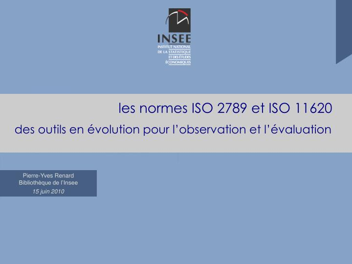 les normes iso 2789 et iso 11620