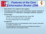 features of the care information broker zim