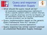 query and response medication supply