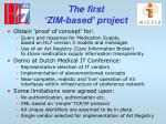 the first zim based project