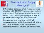the medication supply message i1