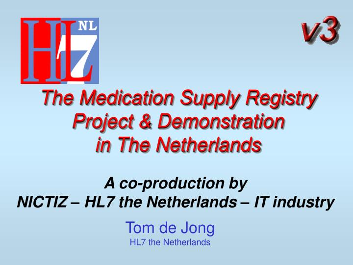 the medication supply registry project demonstration in the netherlands n.