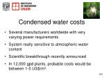condensed water costs