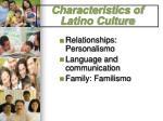 characteristics of latino culture