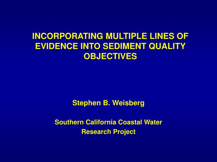 incorporating multiple lines of evidence into sediment quality objectives n.